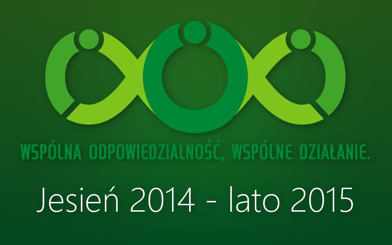 """Projekt """"Wspólna odpowiedzialność, wspólnie działanie"""" jesień 2014 - lato 2015"""